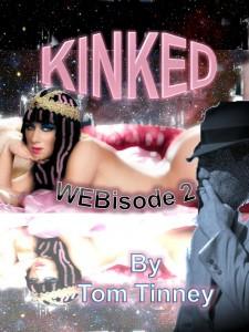 KINKED WEBisode 2 by Tom Tinney