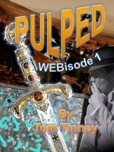 PULPED WEBisode 1 by Tom Tinney